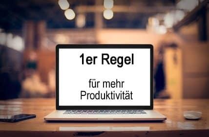 Die 1er Regel für mehr Produktivität