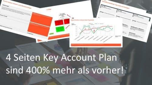 4 Seiten Key Account Plan sind 400% mehr als vorher!