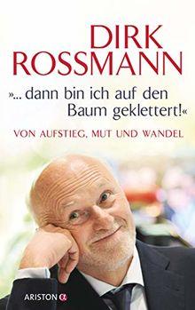 Buch Dirk Rossmann: ...dann bin ich auf den Baum geklettert