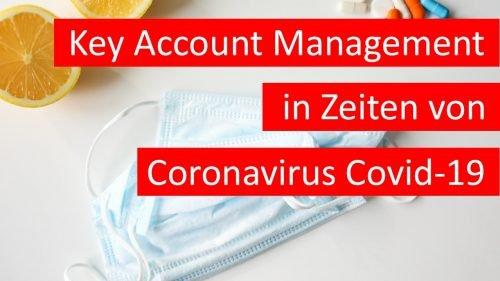 Key Account Management in Zeiten von Corona (Covid 19)