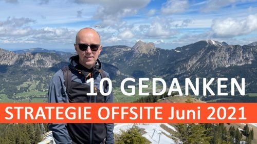 10 Gedanken vom Strategie Offsite 2021 in Österreich