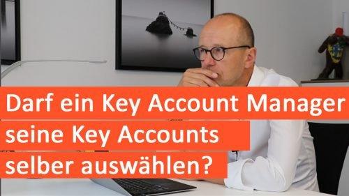 Darf ein Key Account Manager seine Key Accounts selber auswählen?