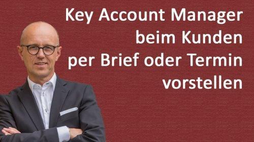 Key Account Manager beim Kunden professionell vorstellen und einführen, aber wie?