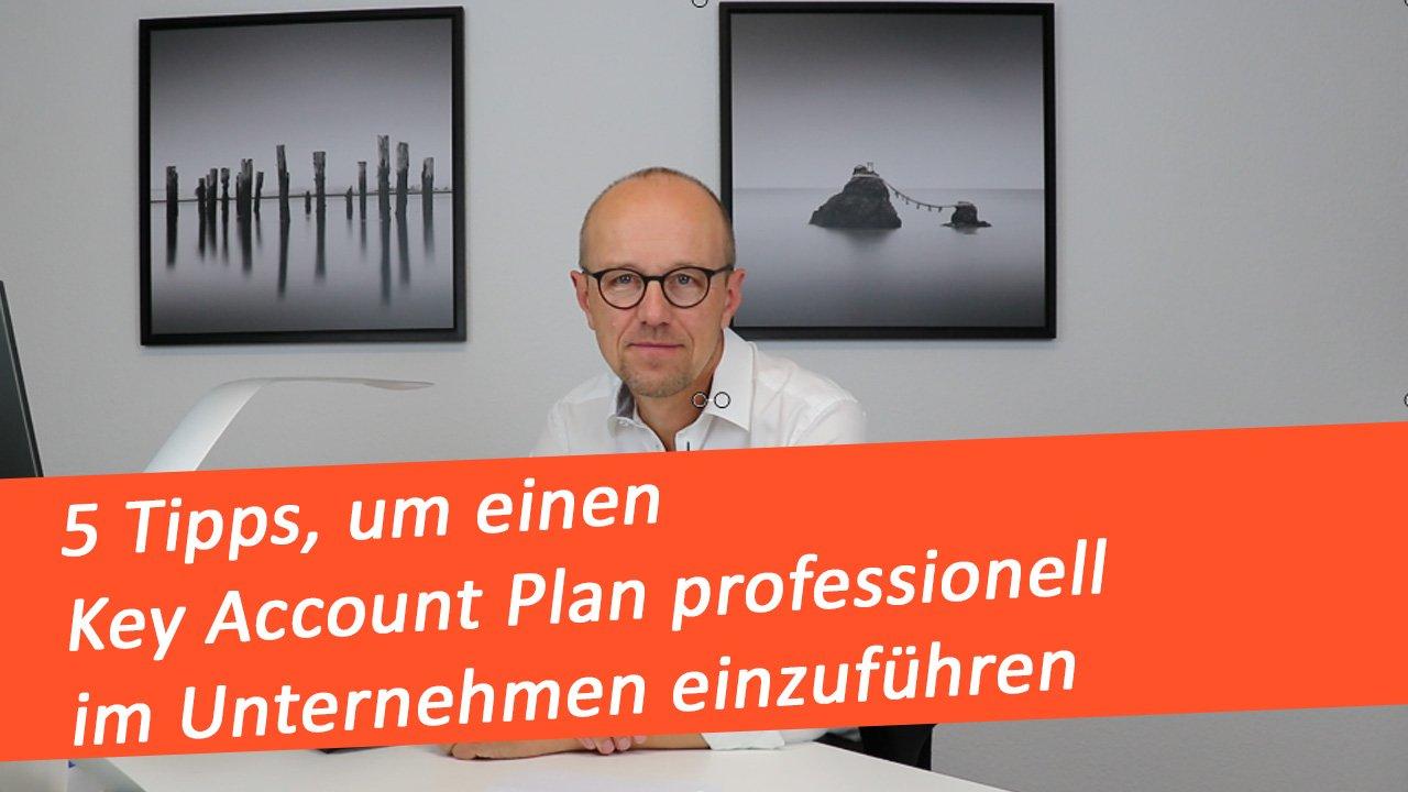 5 Tipps, um einen Key Account Plan professionell im Unternehmen einzuführen