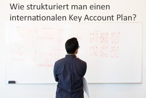 Internationale Key Account Pläne richtig strukturieren