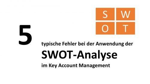 5 typische Fehler bei der Anwendung der SWOT-Analyse im KAM